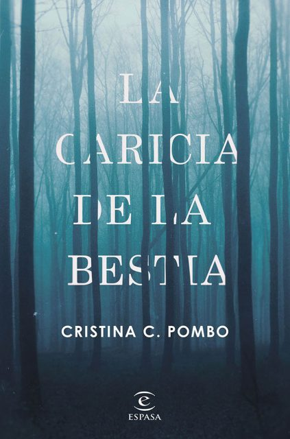 La Caricia de la Bestia, el nuevo thriller de Cristina C. Pombo.