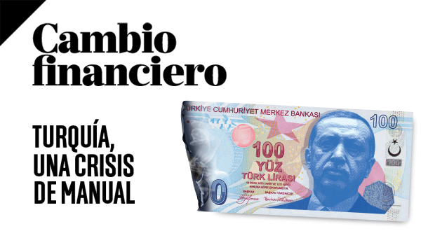 """""""Turquía, una crisis de manual"""" es el nuevo número de Cambio Financiero"""